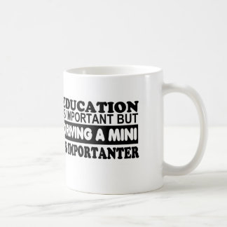 Education is important but driving a Mini... Coffee Mug