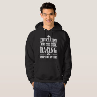 education is important but racing is importanter hoodie