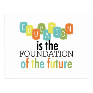 Education is the Foundation Postcard