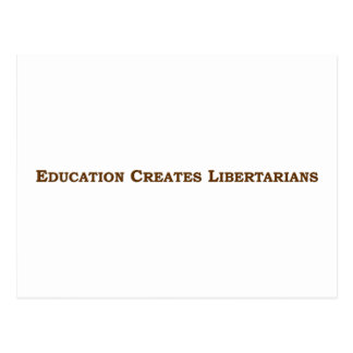 Education Makes You Libertarian Postcard