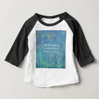 Education teacher teaching quote Victor Hugo Baby T-Shirt