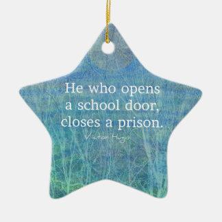 Education teacher teaching quote Victor Hugo Ceramic Star Decoration