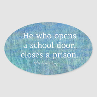 Education teacher teaching quote Victor Hugo Oval Sticker