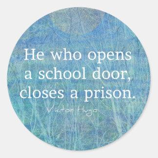 Education teacher teaching quote Victor Hugo Round Sticker