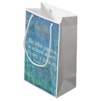 Education teacher teaching quote Victor Hugo Small Gift Bag