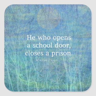 Education teacher teaching quote Victor Hugo Square Sticker