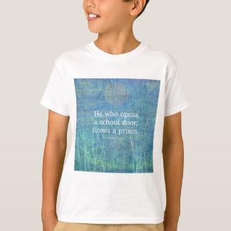 Education teacher teaching quote Victor Hugo T-Shirt