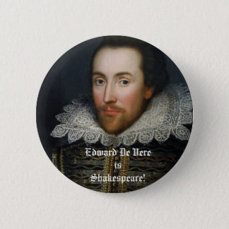 Edward De Vere is Shakespeare! 6 Cm Round Badge