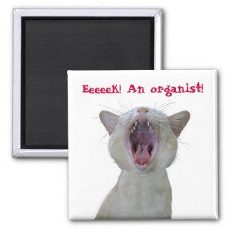Eeek! An organist! Magnet
