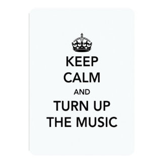 eep Calm and Turn Up the Music 13 Cm X 18 Cm Invitation Card