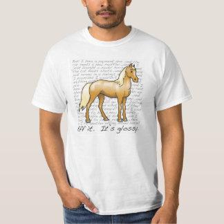Eff it.  It's glossy. T-Shirt