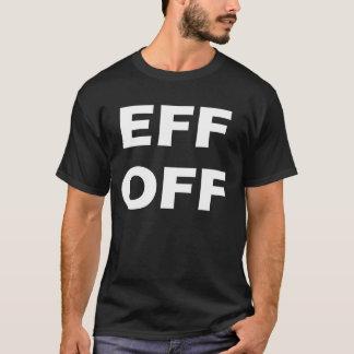 Eff Off T-Shirt