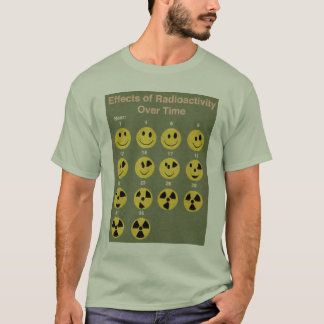 Effects of Radiation Over Time T-Shirt