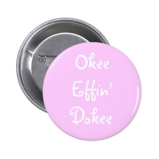 Effing Bachelorette Pink Funny Okee Effin' Dokee 6 Cm Round Badge