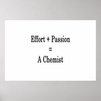 Effort Plus Passion Equals A Chemist Poster