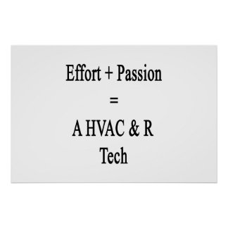 Effort Plus Passion Equals A HVAC R Tech Poster
