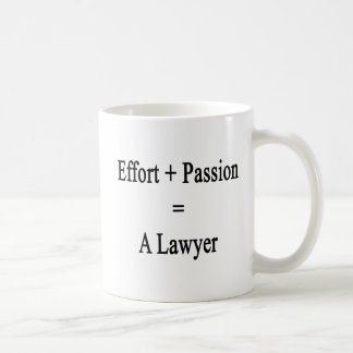 Effort Plus Passion Equals A Lawyer Coffee Mug
