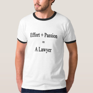 Effort Plus Passion Equals A Lawyer T-Shirt