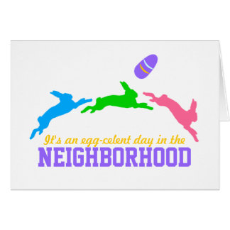 Egg-celent Day in the Neighborhood Greeting Card
