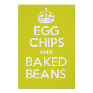 EGG CHIPS and BAKED BEANS Poster