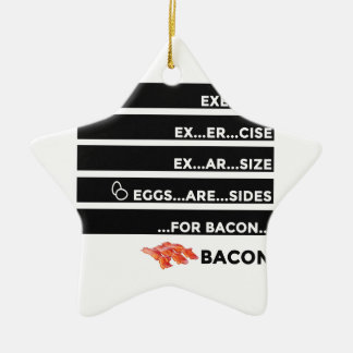 Eggs Are Sides For Bacon Ceramic Ornament