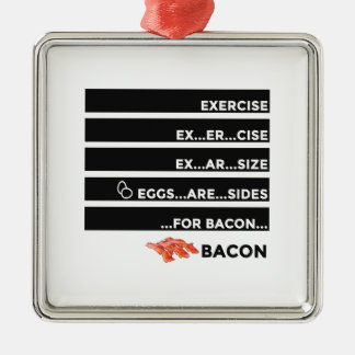 Eggs Are Sides For Bacon Metal Ornament