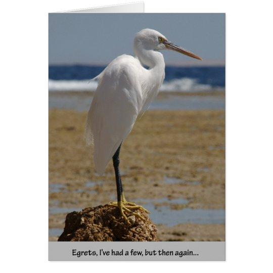 Egrets I've had a few Card