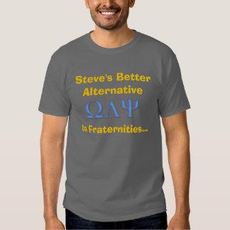 egte, Steve's Better Alternative, to Fraterniti... Tshirts
