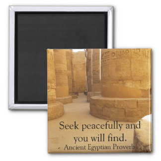 Egyptian Proverb about PEACE Square Magnet
