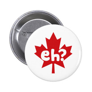 Eh Canadian Pride canada day Buttons