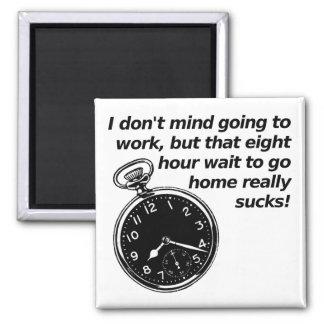 Eight Hour Wait Funny Fridge Magnet