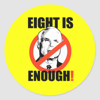 EIGHT IS ENOUGH! ROUND STICKER