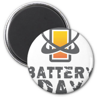 Eighteenth February - Battery Day Magnet
