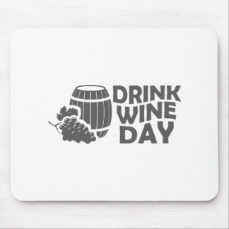 Eighteenth February - Drink Wine Day Mouse Pad