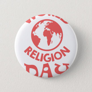 Eighteenth January - World Religion Day 6 Cm Round Badge