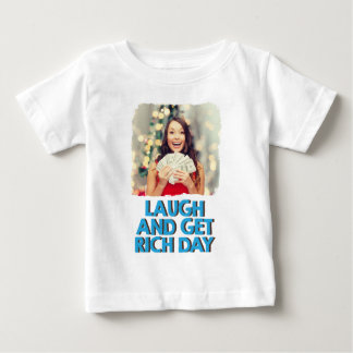 Eighth February - Laugh And Get Rich Day Baby T-Shirt