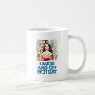 Eighth February - Laugh And Get Rich Day Coffee Mug
