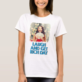Eighth February - Laugh And Get Rich Day T-Shirt
