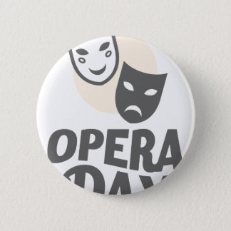 Eighth February - Opera Day - Appreciation Day 6 Cm Round Badge