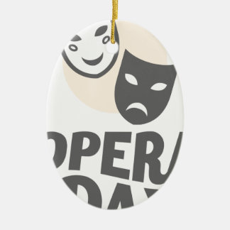 Eighth February - Opera Day - Appreciation Day Ceramic Ornament
