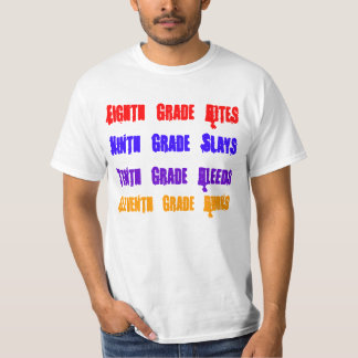 Eighth Grade Bites, Ninth Grade Slays, Tenth Gr... T-Shirt