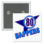 Eighty Happens 80th Birthday Gifts Buttons