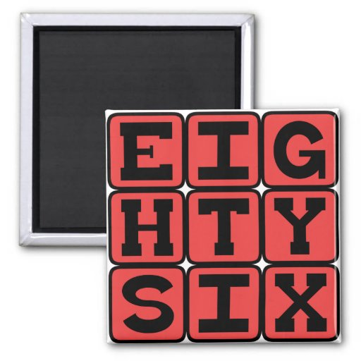 Eighty Six, Number 86 Magnet