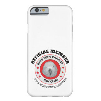 Einstein Parrot African Grey Parrot Fan Club Logo Barely There iPhone 6 Case