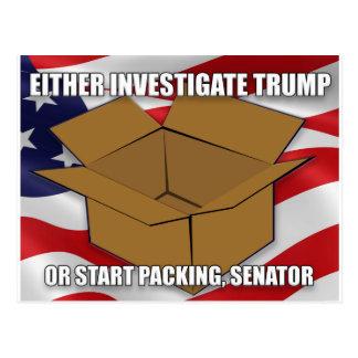 Either Investigate Trump or Start Packing Senator Postcard