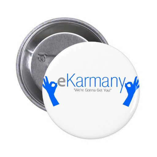 """eKarmany- """"We're Gonna Get You!"""" Button"""
