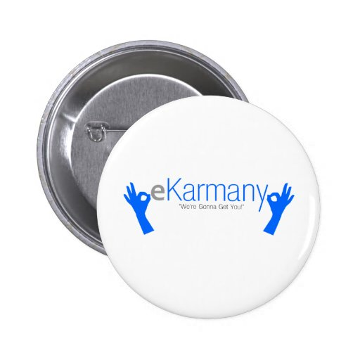 """eKarmany- """"We're Gonna Get You!"""" Pinback Button"""