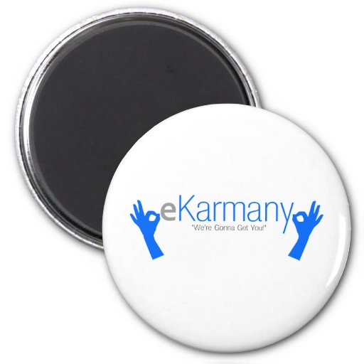 """eKarmany- """"We're Gonna Get You!"""" Magnet"""