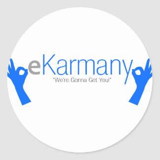 "eKarmany- ""We're Gonna Get You!"" Round Sticker"