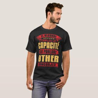 El alcohol triples le capacité di parlare T-Shirt